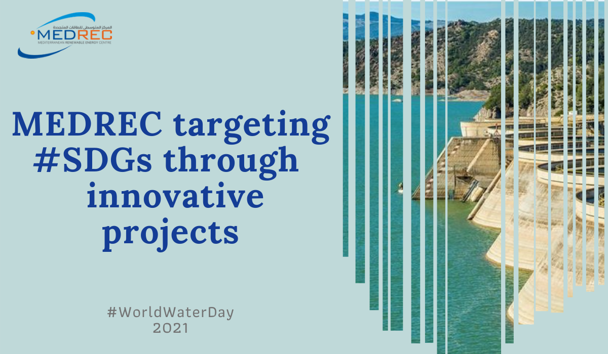 World Water Day 2021: MEDREC fostering the Sustainable Development Goal 6 (SDG) through innovative projects